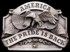 GREAT NOS VINTAGE 1986 AMERICA THE PRIDE IS BACK BUCKLE