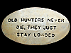 KH05107 VINTAGE 1970s ***OLD HUNTERS NEVER DIE...*** SOLID BRASS BELT BUCKLE