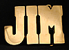 LF20103 *NOS* VINTAGE 1970s/80s CUT-OUT NAME ***JIM*** SOLID BRASS BUCKLE