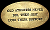 KJ10121 VINTAGE 1970s **OLD ATHLETES NEVER DIE...** FUNNY SOLID BRASS BUCKLE