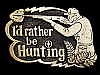 MF21126 VINTAGE 1978 **I'D RATHER BE HUNTING** BELT BUCKLE