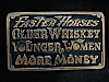 NA31119 *NOS* VINTAGE 1977 **FASTER HORSES OLDER WHISKEY...** FUNNY BELT BUCKLE