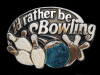 ND05159 VINTAGE 1984 **I'D RATHER BE BOWLING** SPORTS BELT BUCKLE